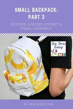 How to sew the outside applied pocket & final assembly, Small Backpack: Part 3 http://so-sew-easy.com/applied-pocket-small-backpack-part-3/?utm_campaign=coschedule&utm_source=pinterest&utm_medium=So%20Sew%20Easy&utm_content=How%20to%20sew%20the%20outside%20applied%20pocket%20and%20final%20assembly%2C%20Small%20Backpack%3A%20Part%203