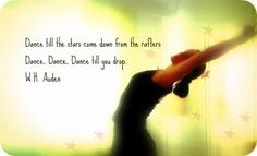 Dance Till You Drop. quotes-to-dance-with