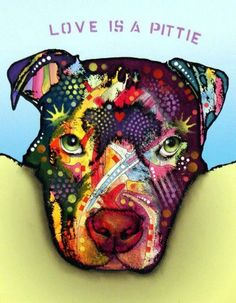 """Love is a Pittie"" - Pit Bull (artwork by Dean Russo) #pitbull"