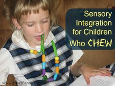chewing as a sensory need and ideas for dealing with it.my 5 year old chews on everything and now maybe I understand why. This is a must read if you have a child that chews. Sensory Motor, Autism Sensory, Sensory Diet, Sensory Issues, Sensory Activities, Therapy Activities, Sensory Play, Sensory Tools, Motor Activities