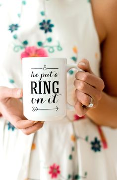 "Engagement Mug ""He put a ring on it"""