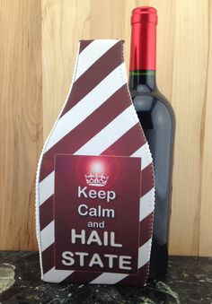 Wine Koozie, Keep Calm and HAIL STATE by WhatsInANameCustomAr on Etsy