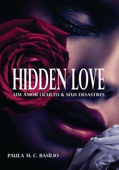 Capa oficial do primeiro livro da série nacional: Hidden Love