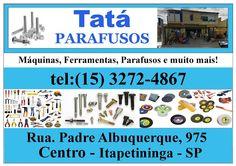JORNAL AÇÃO POLICIAL ITAPETININGA E REGIÃO ONLINE: Tatá Parafusos - Rua. Padre Albuquerque, 975 Centro - Itapetininga - SP tel:(15) 3272-4867
