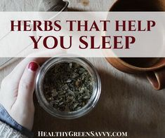 If you've struggled to get a good night's sleep, these herbs for sleep might be just what you were looking for. Some simple herbal infusions may dramatically improve your ability to get a good night's rest.