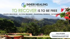Inner Healing innerhealingholistic.com is Costa Rica's most sought holistic drug rehab center due to its highly effective intervention in the field of rehabilitation and addiction programs. CALL NOW 800.653.5213 FREE / 707.666.9345