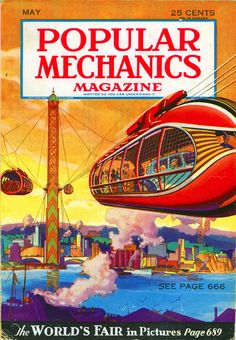 """Popular Mechanics Magazine: Written So You Can Understand It. """"The World's Fair in Pictures"""""""