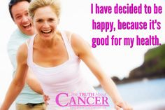 """""""I have decided to be happy, because it's good for my health."""" A positive attitude, smiling, concentrating on the good things and people who make us happy affects our health. Please re-pin to share with your family & friends! Together we are changing the world and saving lives everyday! Join us for much more great information on The Truth About Cancer! <3"""