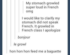 Actually no it growled in French my stomach is quite refined and sophisticated