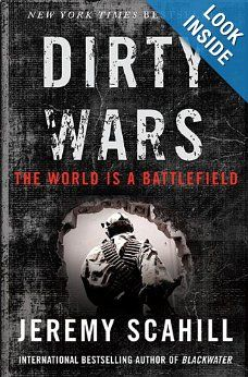 Amazon.com: Dirty Wars: The World Is A Battlefield (9781568586717): Jeremy Scahill: Books
