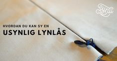 Hvordan du kan sy en usynlig lynlås i Sewing Hacks, Sewing Projects, Sewing Tips, Sewing Ideas, Needlework, My Design, Arts And Crafts, Womens Fashion, How To Make