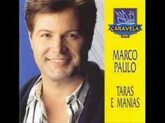 "MARCO PAULO ""EU TENHO DOIS AMORES"" - YouTube"