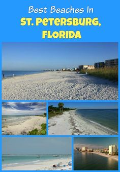 Best St. Petersburg Florida beaches to visit: Clearwater , St. Pete, Treasure Island, Pass-a-Grille, Madeira, Honeymoon Island State Park and others