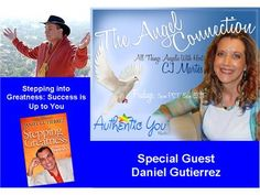 The Angel Connection: Stepping into Greatness with Guest Daniel Gutierrez! He was wonderful!