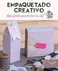 Empaquetado creativo : ideas geniales para envolver tu vida / por El Tarro de Ideas