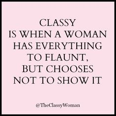 The Classy Woman || The Modern Guide to Becoming a More Classy Woman : Modesty is Classy #manners #etiquette #modesty