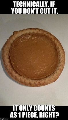 An image tagged memes,funny,food Holiday Pies, Holiday Recipes, Funny Quotes, Funny Memes, Hilarious, Food Humor, Funny Food, Laughter The Best Medicine, Meme Maker