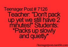 all the time in high school