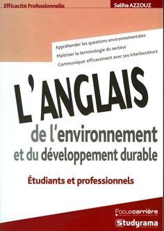 L'anglais de l'environnement et du développement durable / Saliha Azzouz. [2e édition]. Studyrama, 2016 Lilliad Cote 577.03 AZZ