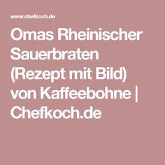Omas Rheinischer Sauerbraten (Rezept mit Bild) von Kaffeebohne | Chefkoch.de