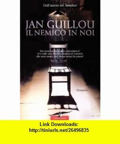 Il nemico in noi (9788879729765) Jan Guillou , ISBN-10: 8879729764  , ISBN-13: 978-8879729765 ,  , tutorials , pdf , ebook , torrent , downloads , rapidshare , filesonic , hotfile , megaupload , fileserve