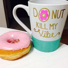Mint glitter coffee cup Donut kill my vibe by GlitterBoogieDesigns