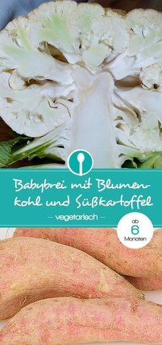 Babybrei mit Blumenkohl und Süßkartoffeln. Der leckere, vegetarische Mittagsbrei ist ab 6 Monaten geeignet.