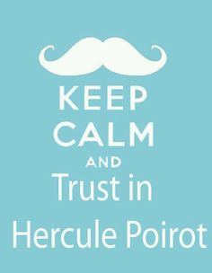 """After seeing a couple of those """"keep calm and something"""" posters, I wanted to make one of my own, but I couldn't find a blank template for that, so I ju. Keep Calm and Trust in Poirot Hercule Poirot, Agatha Christie's Poirot, Miss Marple, Keep Calm, Detective, I Love Books, My Books, Crime, Death On The Nile"""