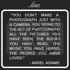 Love this #quote about what goes into taking a #photograph. #photos