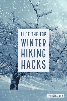 11 Of the Top Winter Hiking Hacks. Visit idhikethat.com to see the list of awesome hacks. #hikinghacks #winterhike #hikingtips