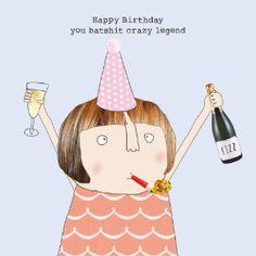Rosie machte eine Sache-'Happy Birthday Sie B ***** t verrückt Sister Birthday Funny, Happy Birthday Wishes For A Friend, Happy Birthday Art, Birthday Wishes Funny, Happy Birthday Messages, Happy Birthday Images, Happy Birthday Greetings, Friend Birthday, Birthday Humorous