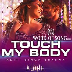 Naughty #BipashaBasu new song #TouchMyBody from #AloneMovie  Check now ► http://www.wordofsong.com/lyrics/touch-my-body-alone/