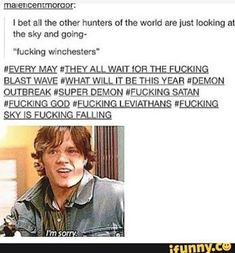 """I bet the Winchester stories are all drinking frames to other hunters. """"Every time the fate of the earth is in their hands"""" etc etc"""
