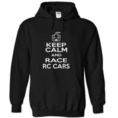 Keep Calm And Race RC Cars Funny T Shirts, Hoodies. Get it now ==► https://www.sunfrog.com/No-Category/Keep-Calm-And-Race-RC-Cars-Funny-T-shirt-1640-Black-8567014-Hoodie.html?57074 $39.95