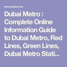 Dubai Metro : Complete Online Information Guide to Dubai Metro, Red Lines, Green Lines, Dubai Metro Stations, Dubai Metro Google Maps, Dubai Metro Rules, Dubai Metro Tickets, Nol Fare