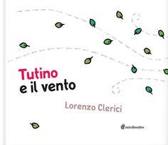 """""""Tutino e il vento"""" di Lorenzo Clerici per Edizioni Minibombo. Tutino è un piccolo esploratore. Ama divertirsi all'aria aperta ma non esce mai di casa senza indossare una buffa tuta da animaletto. Amore profondo :-)"""
