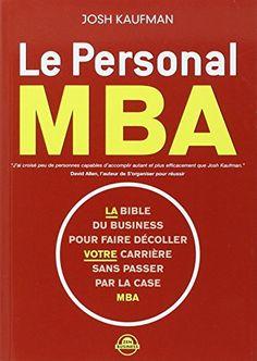 Le personal MBA de Kaufman Josh http://www.amazon.fr/dp/B00CLNPLF8/ref=cm_sw_r_pi_dp_C5DCwb1TBS9ZC