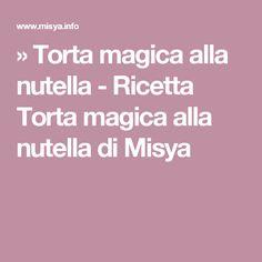 » Torta magica alla nutella - Ricetta Torta magica alla nutella di Misya
