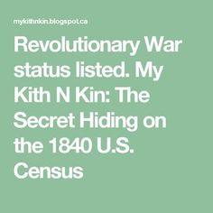 Revolutionary War status listed. My Kith N Kin: The Secret Hiding on the 1840 U.S. Census