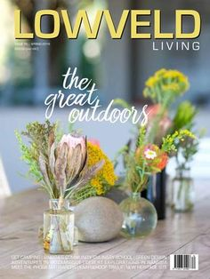 Issues / Editions – Lowveld Living Winter Warmers, Keep Warm, The Great Outdoors, Life Is Good, Life Is Beautiful, Outdoor Life, Off Grid, Outdoor Living