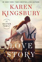 Learn more at this new release, Love Story: A Novel (The Baxter Family Book 1) Karen Kingsbury tagged in #Christian #Romance