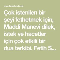 Çok istenilen bir şeyi fethetmek için, Maddi Manevi dilek, istek ve hacetler için çok etkili bir dua terkibi. Fetih Suresi'nin ilk ayeti