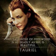This daughter of Mirkwood is as deadly as she is beautiful. Tauriel is an absolutely amazing addition to the world of Middle-Earth