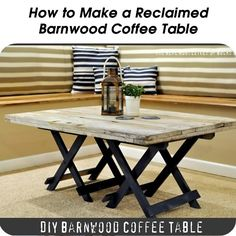 How to Make a Reclaimed Barn Wood Coffee Table - http://www.hometipsworld.com/how-to-make-a-reclaimed-barn-wood-coffee-table.html