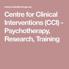 Centre for Clinical Interventions (CCI) - Psychotherapy, Research, Training