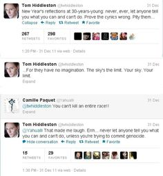 "Hiddles humor: ""Never let anyone tell you what you can and can't do, unless you're trying to commit genocide."" XD"