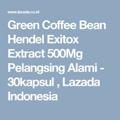 Green Coffee Bean Hendel Exitox Extract 500Mg Pelangsing Alami - 30kapsul , Lazada Indonesia
