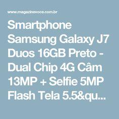 "Smartphone Samsung Galaxy J7 Duos 16GB Preto - Dual Chip 4G Câm 13MP + Selfie 5MP Flash Tela 5.5"" - Magazine Receitasdotom"