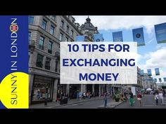 How to Exchange Money for a Trip to London - Sunny in London