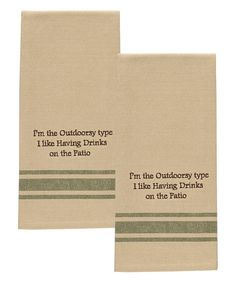 Look at this 'I'm The Outdoorsy Type' Dish Towel - Set of Two on #zulily today!